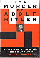 The Murder of Adolf Hitler: The Truth About…