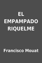 EL EMPAMPADO RIQUELME by Francisco Mouat