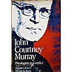 John Courtney Murray : theologian in…