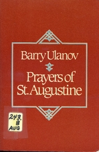 The Prayers of St. Augustine by Barry Ulanov
