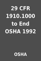 29 CFR 1910.1000 to End OSHA 1992 by OSHA