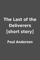 The Last of the Deliverers [short story] by…