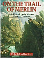 On the Trail of Merlin: A Guide to the…