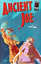 Ancient Joe # 1 by C. Scott Morse