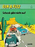 Gin & Fizz, Band 04: Schock gibt nicht auf…