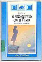 El niño que vino con el viento by Juan…