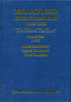 Blues records, 1943-1970 : the Bible of the…