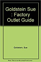 The Factory Outlet Guide by Sue Goldstein