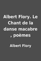 Albert Flory. Le Chant de la danse macabre ,…