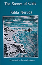 Stones Of Chile by Pablo Neruda