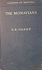 The Moravians by Evelyn R. Hassé