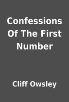 Confessions Of The First Number by Cliff…