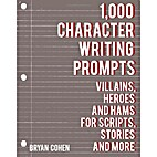 1,000 Character Writing Prompts: Villains,…