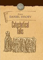 Catechetical Talks by Daniel Sysoev