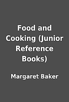 Food and Cooking (Junior Reference Books) by…
