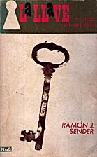 La llave y otras narraciones by Ramón J.…