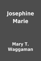 Josephine Marie by Mary T. Waggaman