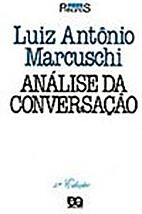 Análise da Conversação by Luiz Antonio…