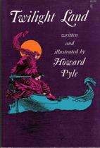 Twilight Land by Howard Pyle