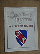 Combat History of the 354th Inf. Regiment.…