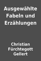 Ausgewählte Fabeln und Erzählungen by…