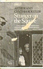 Stranger on the Square by Arthur Koestler