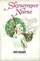 Skyscraper Nurse by Ann Gilmer