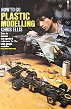 Plastic Modelling (How to Go) by Chris Ellis