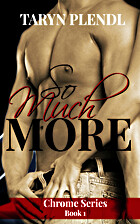 So Much More (Chrome Series, #1) by Taryn…