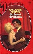 So Sweet a Madness by Suzanne Simms