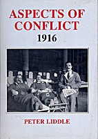 Aspects Of Conflict 1916 by Peter Liddle