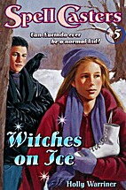 Witches on Ice by Holly Warriner