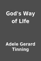 God's Way of LIfe by Adele Gerard Tinning
