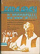 The Best of Zane Grey, Outdoorsman by Zane…