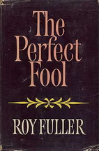 The Perfect Fool by Roy Fuller