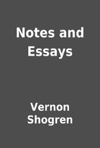 Notes and Essays by Vernon Shogren