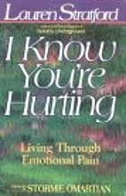 I Know You're Hurting: God's Answers for…