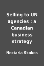 Selling to UN agencies : a Canadian business…