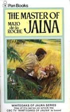 The Master of Jalna by Mazo de la Roche