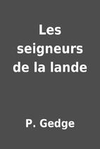 Les seigneurs de la lande by P. Gedge