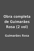 Obra completa de Guimarães Rosa (2 vol) by…