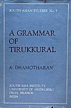 A grammar of Tirukkural by Ayyadurai…