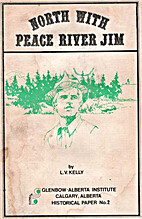 North with Peace River Jim by L. V Kelly