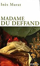 Madame du Deffand by Ines Murat