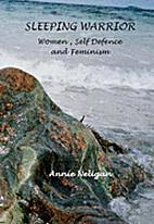 Sleeping Warrior: Women,Self Defence and…