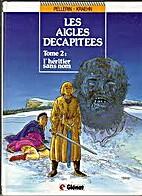 Les Aigles décapitées, tome 2…