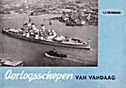 Oorlogsschepen van vandaag by L.L. von…