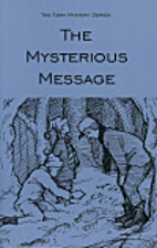 The Mysterious Message by Stephen B.…