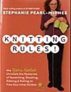 Knitting Rules! by Stephanie Pearl-McPhee