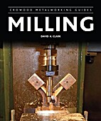Milling (Crowood Metalworking Guides) by…